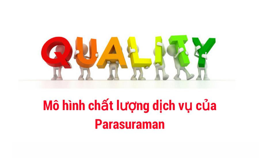 Nội dung mô hình 5 khoảng cách chất lượng dịch vụ của Parasuraman